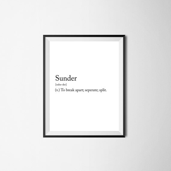 Apart Definition: Items Similar To Tumblr Word Definition Sunder To Break