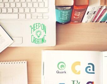 Keep on Creating Sticker / Vinyl Decal / Laptop Sticker / Car Decal / Artist / Painter / Designer / Crafty