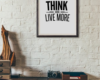Think Less Live More Wall Decor Typography Print Inspirational Quote Poster