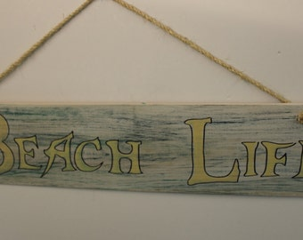 Beach Life - Handpainted cypress wood sign with sisal rope hanger.