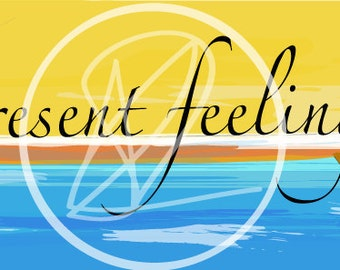 Present Feeling good Feelings