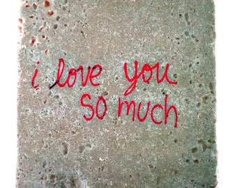 i love you so much Wall Art from Austin Texas Handmade Stone Drink Coaster Decorative Tile Gift by GalloGraffiti