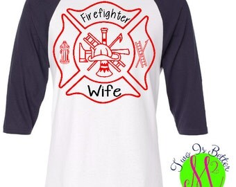 Gifts for her, Firefighter Raglan shirts, Trendy Firefighter gifts, Firefighter wife baseball style shirts, Firefighter wife gifts