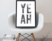Typographic Art Print, YEAH Print, Digital Download, A4 /A3 Sizes, Graphic Wall Art, Modern Style Typography, Black & White Printable Poster