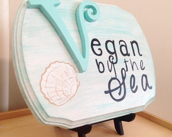 Vegan By the Sea Wooden Sign