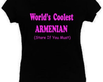 World's Coolest Armenian (Stare If You Must) T-shirt