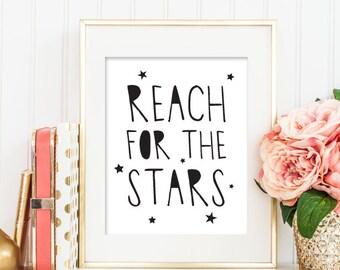Reach for the Stars Nursery Printable, Nursery Wall Art, Kids Room Wall Art, Typography Print, Reach for the Stars Print, Black and White161