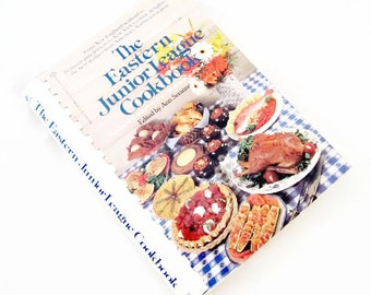 The EASTERN JUNIOR LEAGUE Cookbook Jr. League Cook Book  New England, Pennsylvania, New York, New Jersey, Delaware, and Eastern Canada 1982