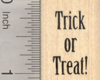 Trick or Treat Rubber Stamp, Halloween Saying D28529 Wood Mounted