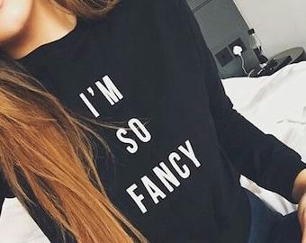 I'm So Fancy Black Tumblr Style Sweatshirt