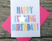 Happy F**king Birthday Card, Inappropriate Birthday Card, Birthday Humor Card