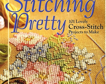 CrossStitch Book Stitching Pretty 101 Needlecraft cross stitch designs and patterns Keepsakes Florals Home birdhouses Family tree