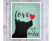All You Need is Love and a Husky Art, Black Dog, Dog Rescue, Dog Poster, Dog Print, Lab Picture, Dog Wall Decor, Pet Art, Siberian Husky Art