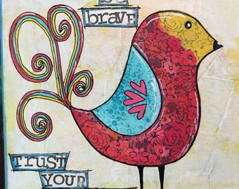 """Original Mixed Media Painting on 11""""x14"""" Canvas - Painting Home Decor Artwork - Folk Art - """"Be Brave, Trust Your Wings"""""""