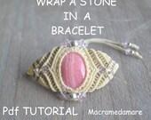 Wrap a Stone in a Bracelet / Pdf Macrame Tutorial / Pattern/ Macramedamare / Macrame wrapping Tutorial