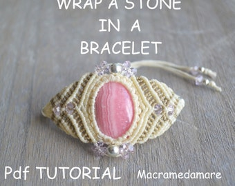Wrap a Stone in a Bracelet / Pdf Macrame Tutorial / Pattern/ Macramedamare / Macrame wrapping Tutorial