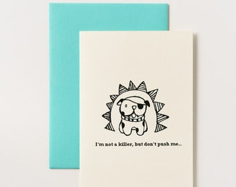 I'm Not A Killer Pup Greeting Card