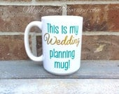 This is my Wedding planning mug! Personalized Two Sided VINYL Coffee Mug with Bride's Name (Made to Order)