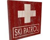 Ski Patrol Sign, Ski sign, Lodge Sign, Resort sign, Cabin Decor, Ski Art, Ski Decoration, Ski Cabin, Ski Gifts