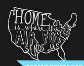 INSTANT DOWNLOAD - Home Is Where the Air Force Sends Us - 8x10 Illustrated Print by Mandy England