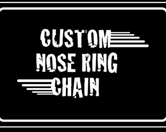CUSTOM Nose Ring Chain, Customize Your Own Piercing Chain