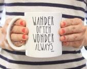 Wander Often Wonder Always® Mug From Hello Small World, Mug, Travel Mug, Coffee Cup, Inspirational Quote by Jon Traves
