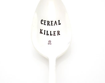Cereal Killer spoon. Hand stamped table spoon for a cereal lover. By Milk & Honey ®