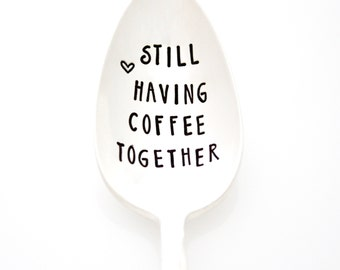 Stamped silverware, Still Having Coffee Together. Hand stamped spoon for Going Away Gift Idea by Milk & Honey.