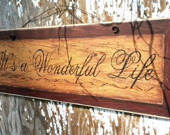 It's A Wonderful Life  /  Ready To Display Primitive Picture Plaque /  Complete With Vintage Wire Hanger / 14'' x 5'' / Handmade in USA