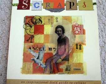 Scraps, An Inspirational Field Guide to Collage by Gynther and Clemmensen, Softcover Book