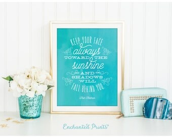 Keep Your Face Always Toward the Sunshine - Walt Whitman Quote - Printable art wall decor, Inspirational quote poster - Instant Download