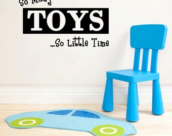So Many Toys So Little Time Playroom/Nursery Wall Decal 26x15