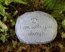 "Pet Memorial Stone, Dog Memorial Stone, Cat Memorial Stone, Pet Memorial with Pawprint, ""I am with you always"",Concrete Garden Statue"