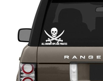 All grown-ups are pirates decal