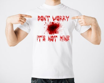 Funny Halloween T-Shirt Dont Worry Its Not Mine T-Shirt Halloween Party Costume
