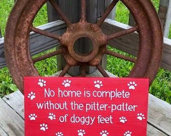 Wooden Dog Sign - No Home is Complete Without the Pitter Patter of Doggy Feet - Hand Painted Wooden Sign - Pets - Dogs - Animals Paw Prints