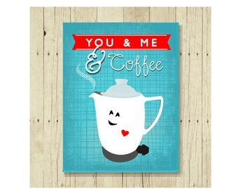 You and Me and Coffee, Funny Magent, Refrigerator Magnet, Magnet for Friend, Cute Fridge Magnet, Gifts Under 10, Small Gift, Gift Magnet