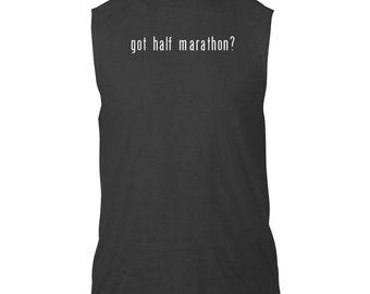 Got Half Marathon? Sleeveless T-Shirt