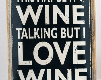 Framed This May Be The Wine Talking Metal Sign, Rustic Casual Den, Bar, Gameroom Décor, 20161F