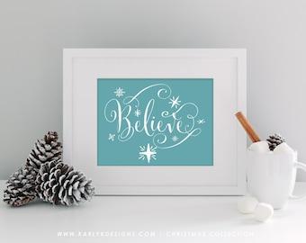 Christmas Print - Printable Holiday Decor - Christmas Art - Winter Wall Art - Holiday Decor - Believe - 5x7 Inspirational Quote Print