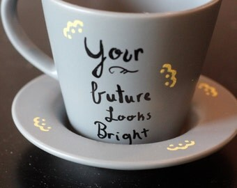 Your Future Looks Bright Teacup