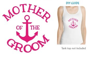 Mother of the Groom  Anchor iron on , Anchor Heat vinyl transfers ,Bachelorette party iron on transfers
