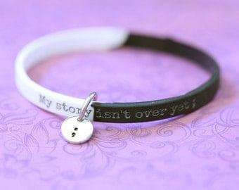 Inspirational Semicolon Project Bracelet - Semicolon Bracelet - My Story Isn't Over Yet ;  - Semicolon Project - Silicone