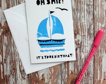 Hand Screenprinted Greetings Card - 'Oh Ship! IT'S YOUR BIRTHDAY!'