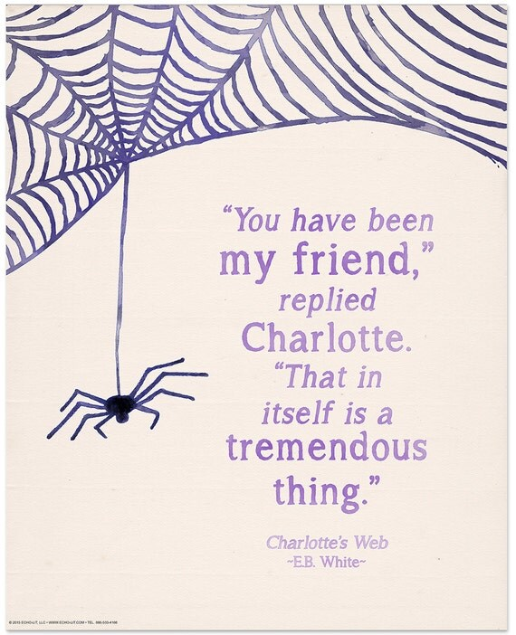 you have been my friend inspirational literary e b white