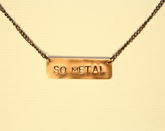 SO METAL Necklace, Hand Stamped Copper Necklace