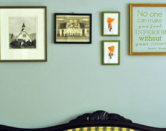 No one can make you feel inferior without your consent- Eleanor Roosevelt Wall Decal