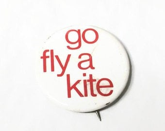 Go Fly A Kite Vintage Pinback Button East Haddam Connecticut Humor Pin or Festival Souvenir