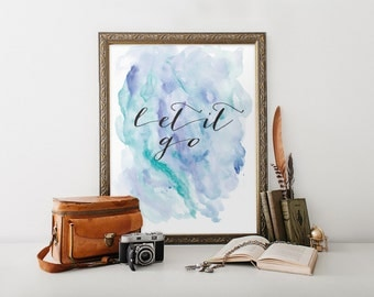 Let it go print wall decor quote print inspirational motivational quote print home decor Typographic poster print wall art printable BD-153