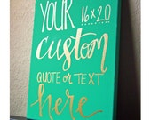 Custom 16x20 Quote, Custom Canvas Sign, Custom Quote Canvas, Personalized Quote Canvas, Wall Decor, Custom Wall Art, Custom Wall Hanging
